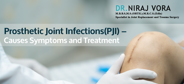 Prosthetic Joint Infections PJI Causes Symptoms And Treatment